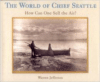World of Chief Seattle: How Can One Sell the Air