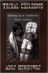 Tribal Childhood: Growing Up in Traditional Native America