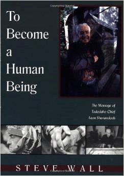 To Become a Human Being:The Message of Tadodaho Chief Leon Shenandoah