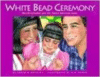 White Bead Ceremony
