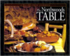 The Northwoods Table: Natural Cuisine Featuring Native Foods