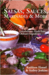 Salsas, Sauces, Marinades & More: Extraordinary Meals from Ordinary Ingredients