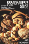 Breadmaker's Guide Sweet & Savory Recipes from Around the World