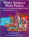 When Animals Were People:Cuando Los Animales Fueron Gentea Huichol Story Retold for Children