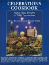 Celebrations Cookbook: Menu Plans, Recipes & Table Decorations