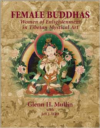 Female Buddhas: Women of Enlightenment in Tibetan Mystical Art