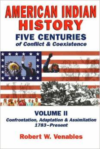 American Indian History: Five Centuries of Conflict and Coexistence: Volume II; Confrontation, Adaptation & Assimilation, 1492-P