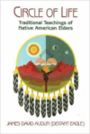 Circle of Life:Traditional Teachings of Native American Elders