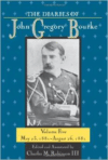 The Diaries of John Gregory Bourke, Volume 5: May 23, 1881-August 26, 1881