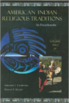 American Indian Religious Traditions [3 Volumes]:An Encyclopedia