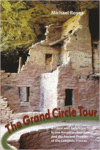 The Grand Circle Tour: A Travel and Reference Guide to the American Southwest and the Ancestral Puebloans
