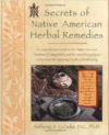 Secrets of Native American Herbal Remedies: A Comprehensive Guide to the Native American Tradition of Using Herbs and the Mind/B