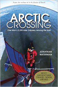 Arctic Crossing:One Man's 2,000-Mile Odyssey Among the Inuit