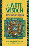 Coyote Wisdom: The Power of Story in Healing