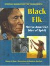 Black Elk:Native American Man of Spirit