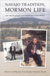 Navajo Tradition, Mormon Life: The Autobiography and Teachings of Jim Dandy