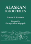 Alaskan Igloo Tales (Reprint Edition)