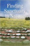 Finding Sanctuary in Nature: Simple Ceremonies in the Native American Tradition for Healing Yourself and Others