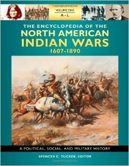The Encyclopedia of North American Indian Wars, 1607-1890 3 Volume Set: A Political, Social, and Military History