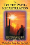The Toltec Path of Recapitulation (Original)