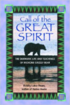 Call of the Great Spirit: The Shamanic Life and Teachings of Medicine Grizzly Bear (Original)