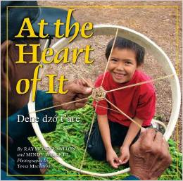 At the Heart of It: Dene Dzo T'Are
