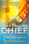 They Call Me Chief: Warriors on Ice [With DVD]