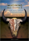 Imagining Head-Smashed-In: Aboriginal Buffalo Hunting on the Northern Plains