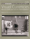 Visual Currencies: Reflections on Native Photography