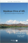 Xiipuktan (First of All): Three Views of the Origins of the Quechan People