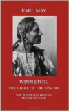 Winnetou, the Chief of the Apache:The Full Winnetou Trilogy in One Volume