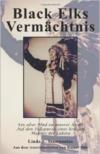 Black Elks Vermachtnis:Ein Alter Pfad Zu Innerer Kraft Auf Den Fussspuren Eines Heiligen Mannes Der Lakota (the Redemption of Bl