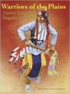 Warriors of the Plains:Native American Regalia & Crafts