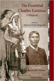 The Essential Charles Eastman (Ohiyesa):Light on the Indian World
