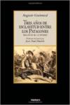 Tres Aos de Esclavitud Entre Los Patagones