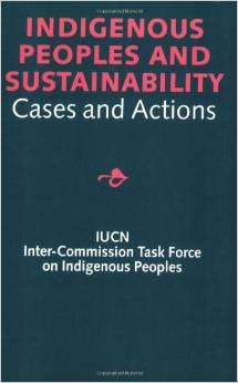 Indigenous Peoples and Sustainability: Cases and Actions