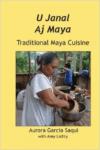 U Janal Aj Maya:Traditional Maya Cuisine