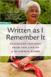 Written as I Remember It: Teachings (? MS Ta?aw) from the Life of a Sliammon Elder