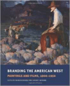 Branding the American West: Paintings and Films, 1900-1950