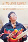 Two-Spirit Journey: The Autobiography of a Lesbian Ojibwa-Cree Elder