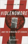 Idle No More: And the Remaking of Canada