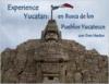 Experience Yucatan: En Busca de Los Pueblos Yucatecos Con Don Hector