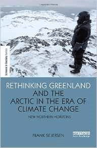 Rethinking Greenland and the Arctic in the Era of Climate Change: New Northern Horizons
