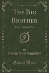 Big Brother: A Story of Indian War (Classic Reprint)