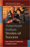 American Indian Stories of Success: New Visions of Leadership in Indian Country