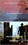 Wyoming Fervor 2: Lonesome Wake & the Bounty Hunter