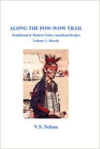 Along the POW-Wow Trail: Traditional & Modern Native American Recipes