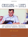 Crossing Lines: An Educational Memoir of Native North America
