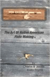 Art of Native American Flute Making