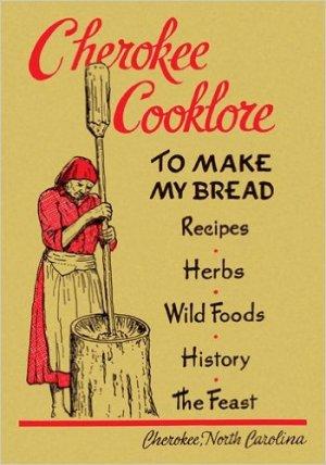 Cherokee Cooklore: Preparing Cherokee Foods (Reprint Edition)